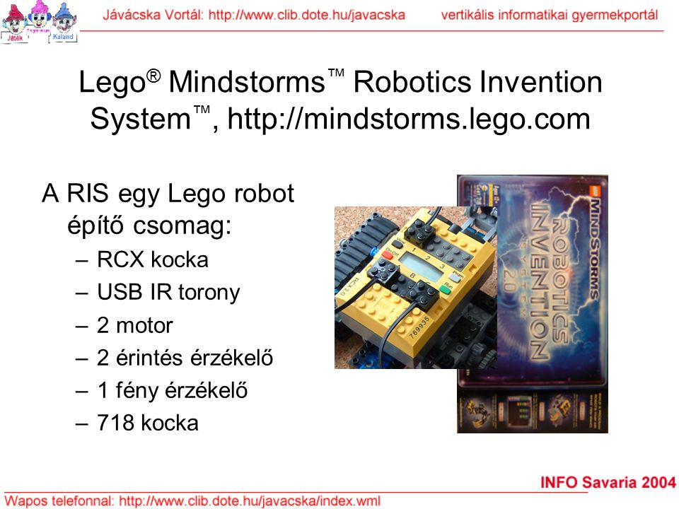 Lego® Mindstorms™ Robotics Invention System™, http://mindstorms. lego