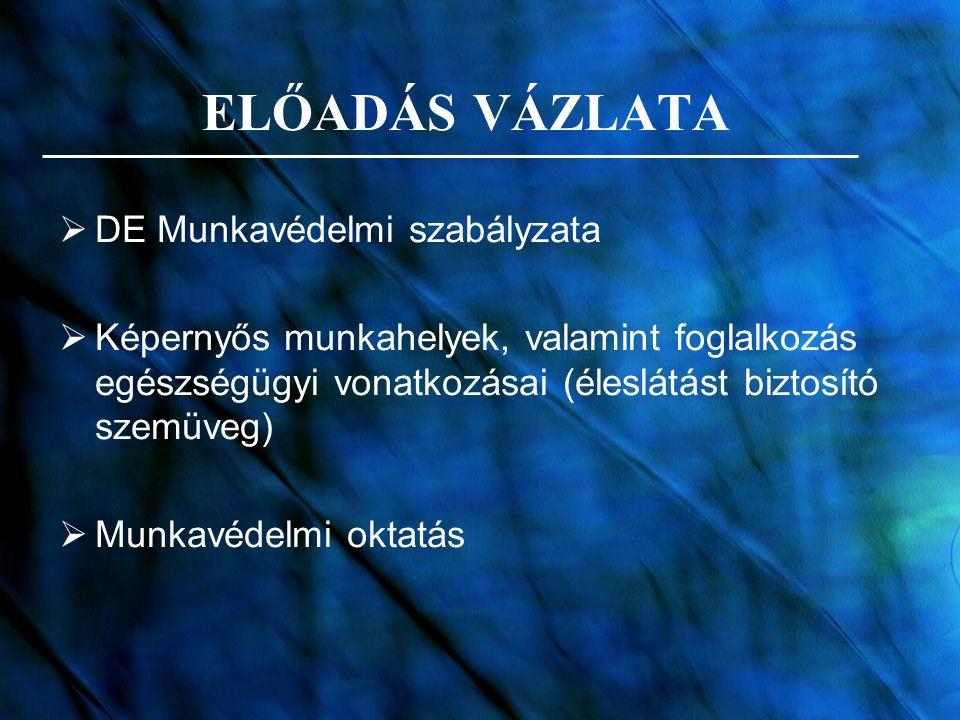 ELŐADÁS VÁZLATA DE Munkavédelmi szabályzata