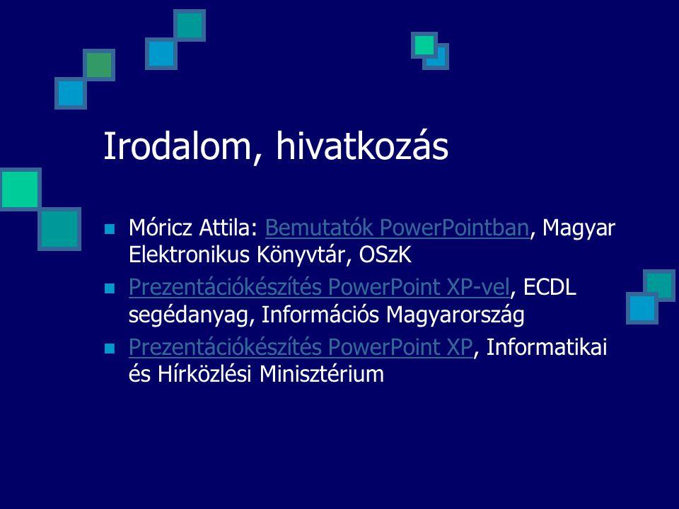 Irodalom, hivatkozás Móricz Attila: Bemutatók PowerPointban, Magyar Elektronikus Könyvtár, OSzK.
