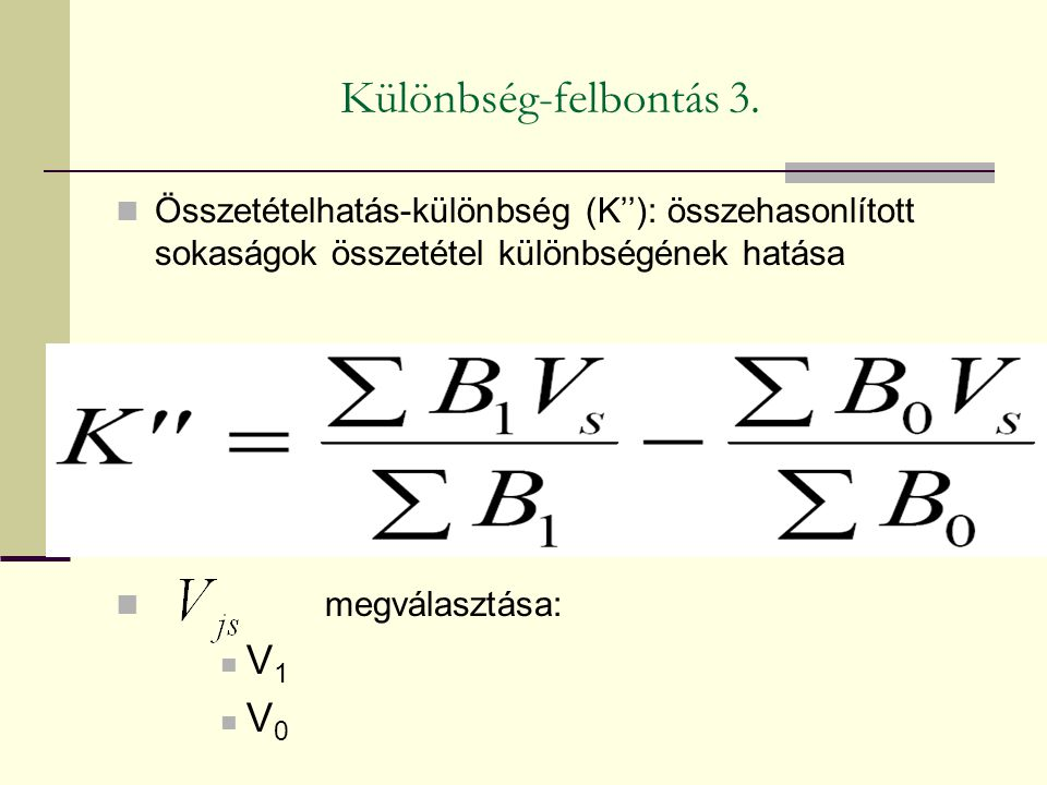 Különbség-felbontás 3. V1 V0