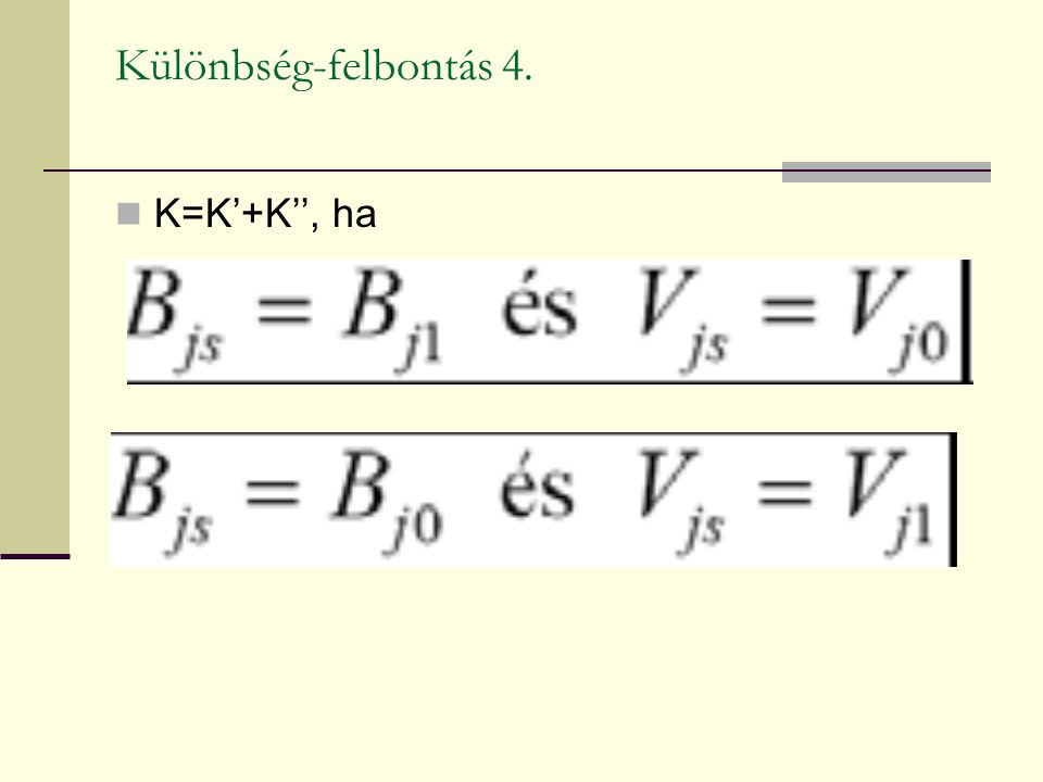 Különbség-felbontás 4. K=K'+K'', ha
