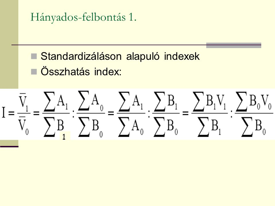 Hányados-felbontás 1. Standardizáláson alapuló indexek