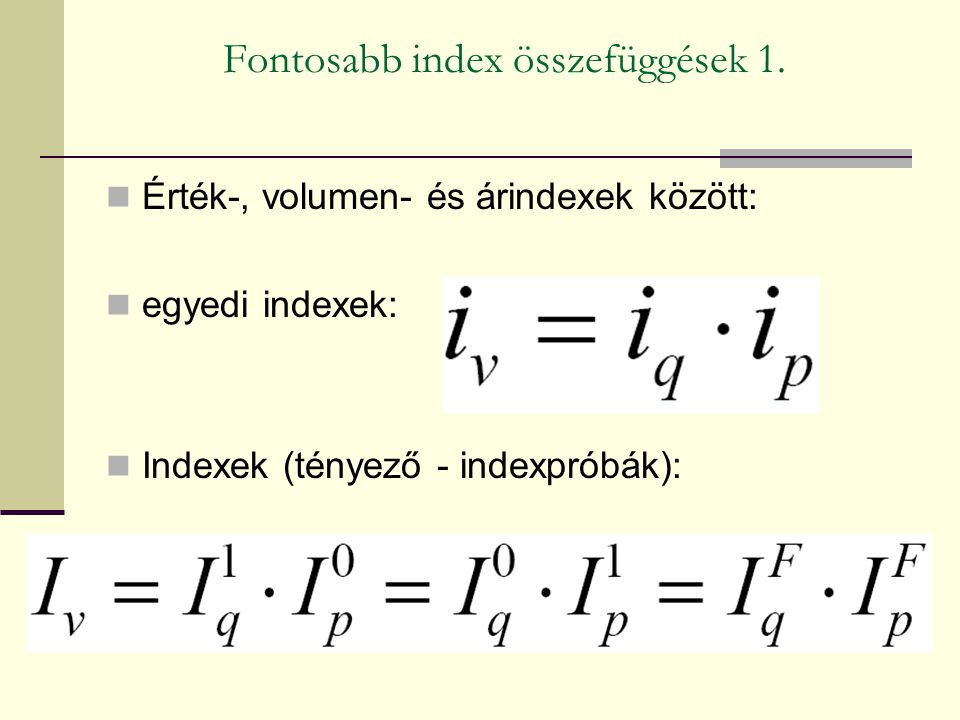 Fontosabb index összefüggések 1.