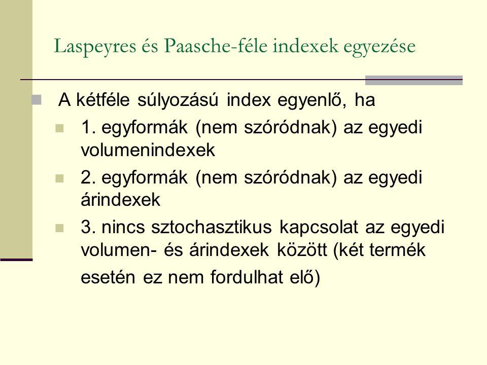 Laspeyres és Paasche-féle indexek egyezése