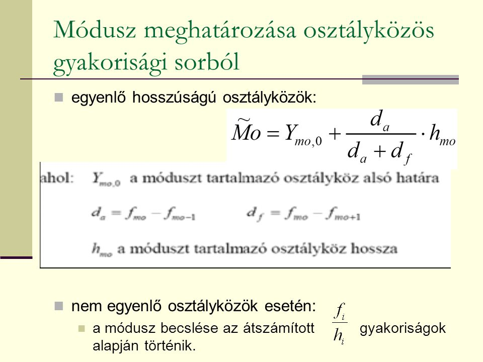 Módusz meghatározása osztályközös gyakorisági sorból