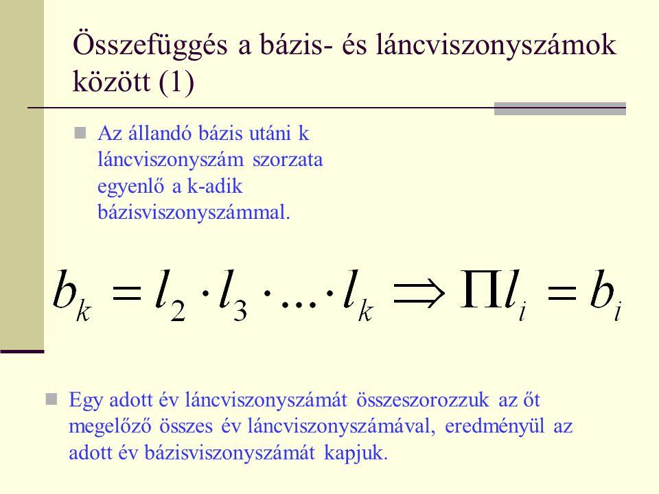 Összefüggés a bázis- és láncviszonyszámok között (1)