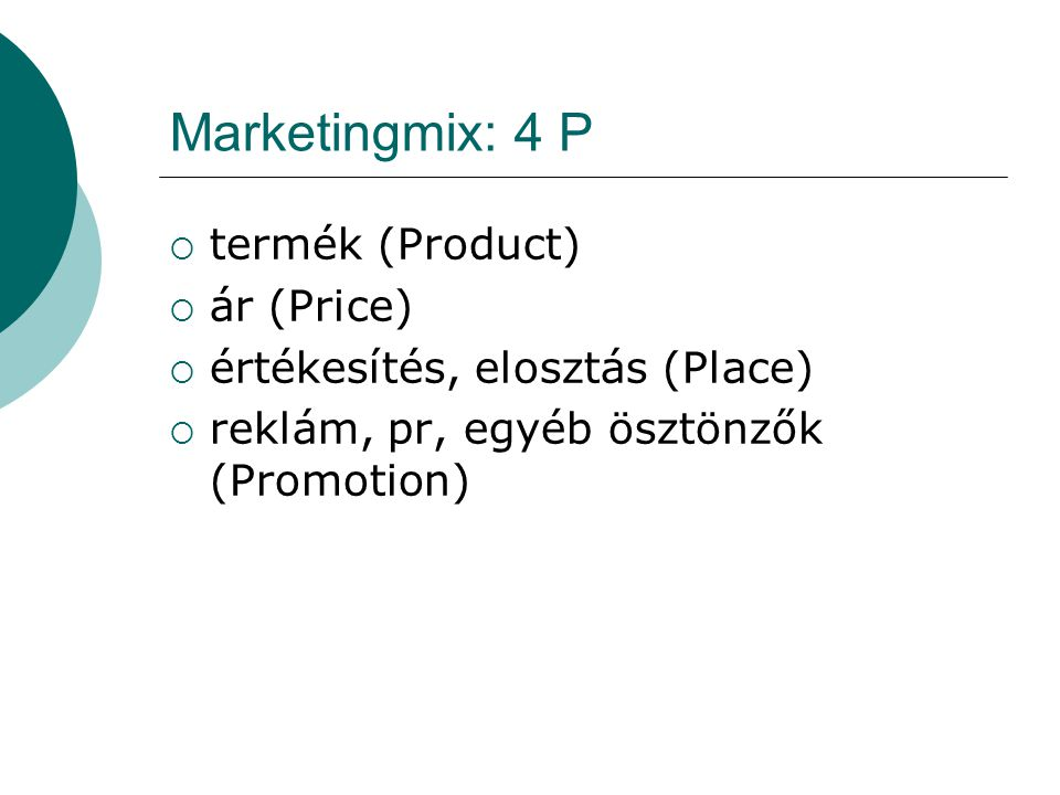 Marketingmix: 4 P termék (Product) ár (Price)