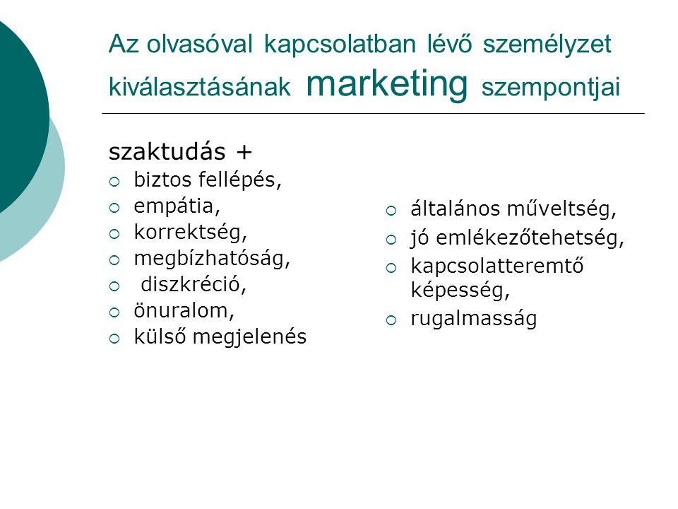 Az olvasóval kapcsolatban lévő személyzet kiválasztásának marketing szempontjai