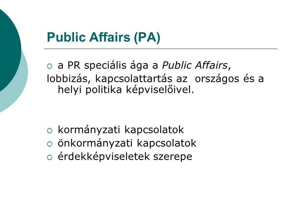 Public Affairs (PA) a PR speciális ága a Public Affairs,