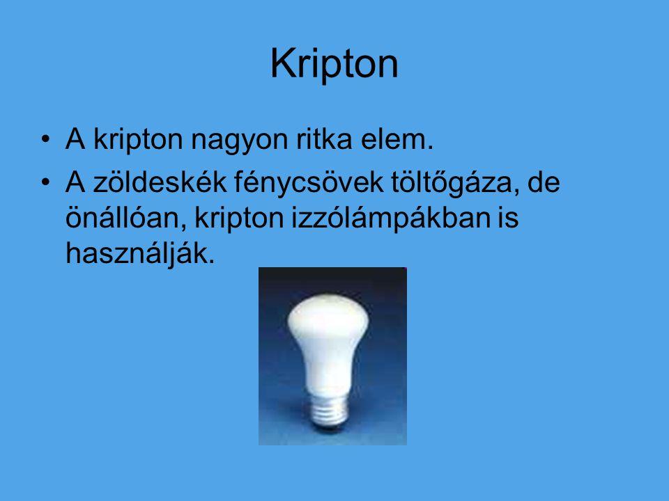 Kripton A kripton nagyon ritka elem.