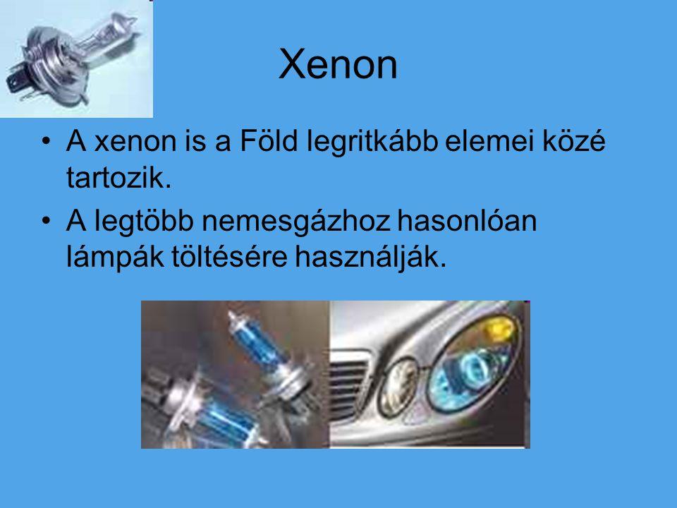 Xenon A xenon is a Föld legritkább elemei közé tartozik.