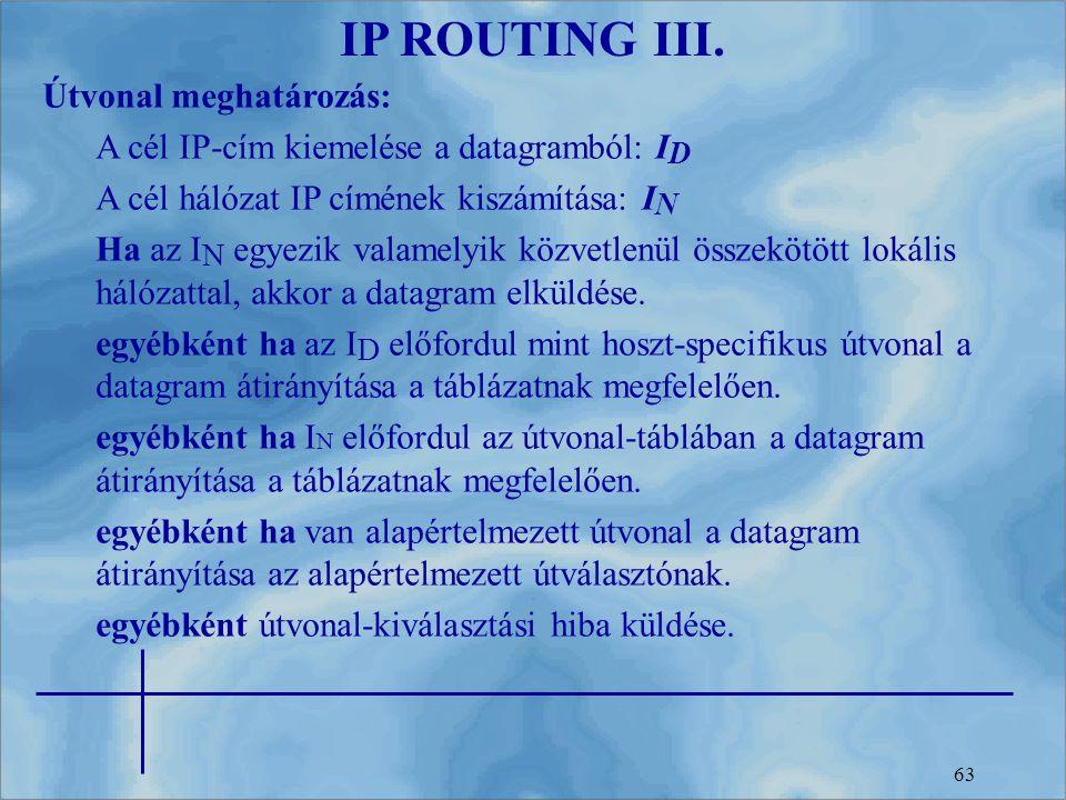 IP ROUTING III. Útvonal meghatározás: