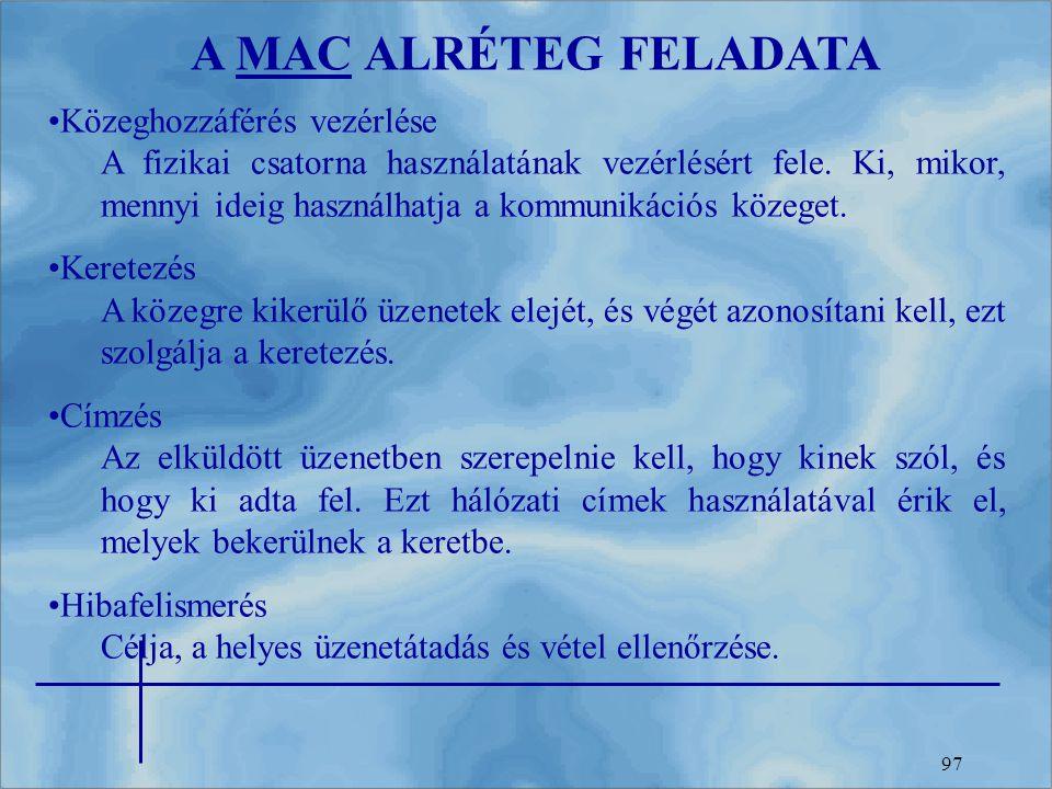 A MAC ALRÉTEG FELADATA Közeghozzáférés vezérlése