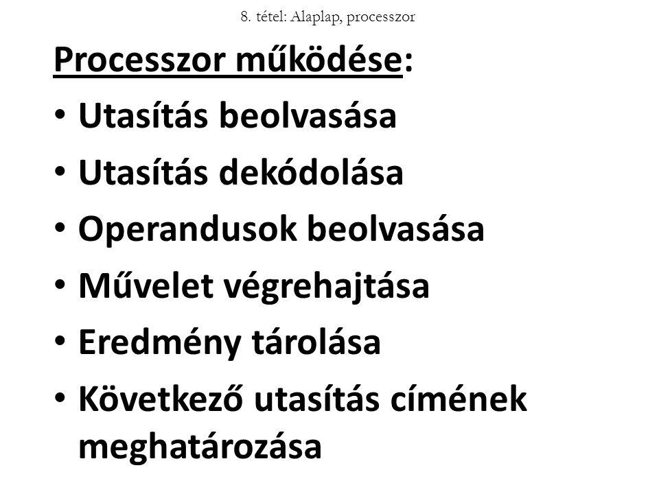 8. tétel: Alaplap, processzor