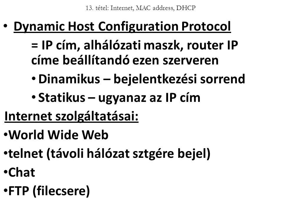 13. tétel: Internet, MAC address, DHCP