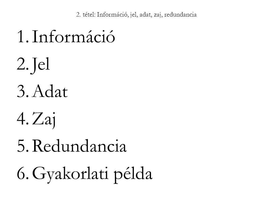 2. tétel: Információ, jel, adat, zaj, redundancia
