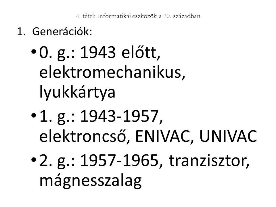 4. tétel: Informatikai eszközök a 20. században