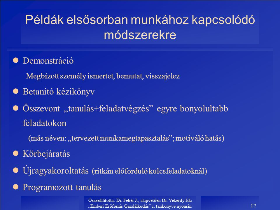 Példák elsősorban munkához kapcsolódó módszerekre