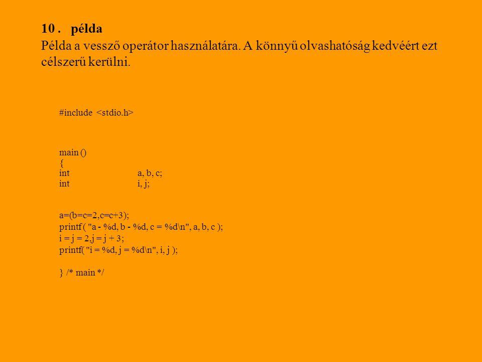 10. példa Példa a vessző operátor használatára