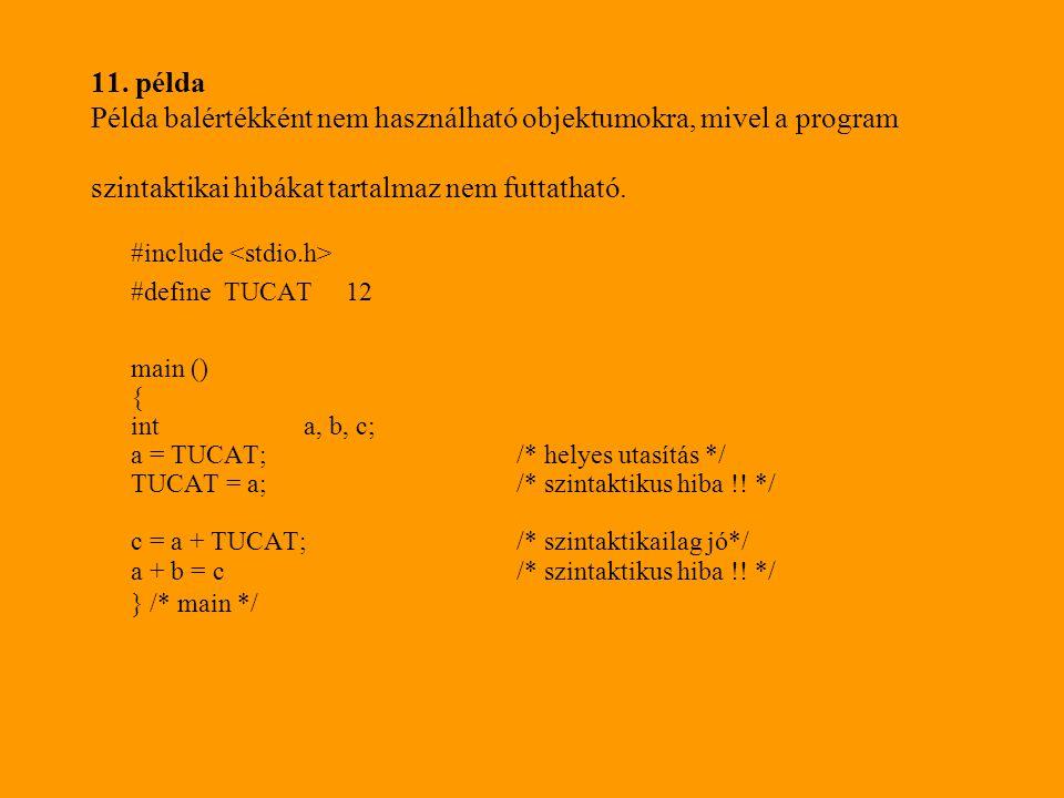 11. példa Példa balértékként nem használható objektumokra, mivel a program szintaktikai hibákat tartalmaz nem futtatható.
