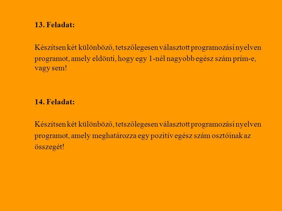 13. Feladat: Készítsen két különböző, tetszőlegesen választott programozási nyelven.