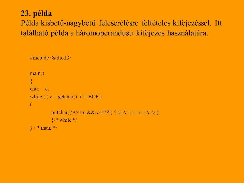 23. példa Példa kisbetű-nagybetű felcserélésre feltételes kifejezéssel