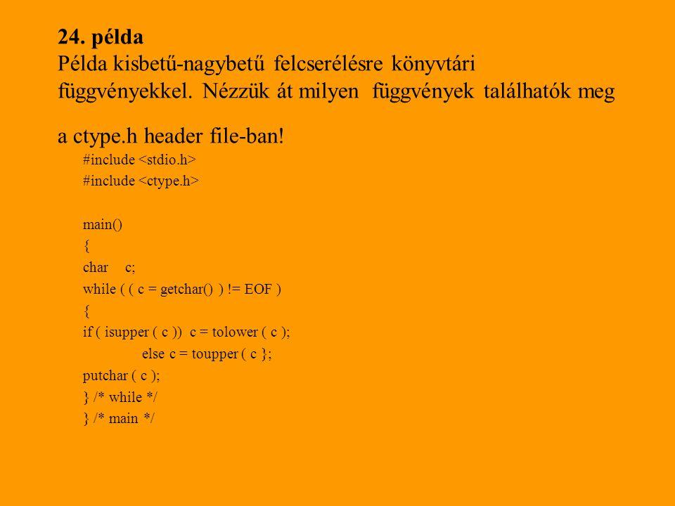 24. példa Példa kisbetű-nagybetű felcserélésre könyvtári függvényekkel