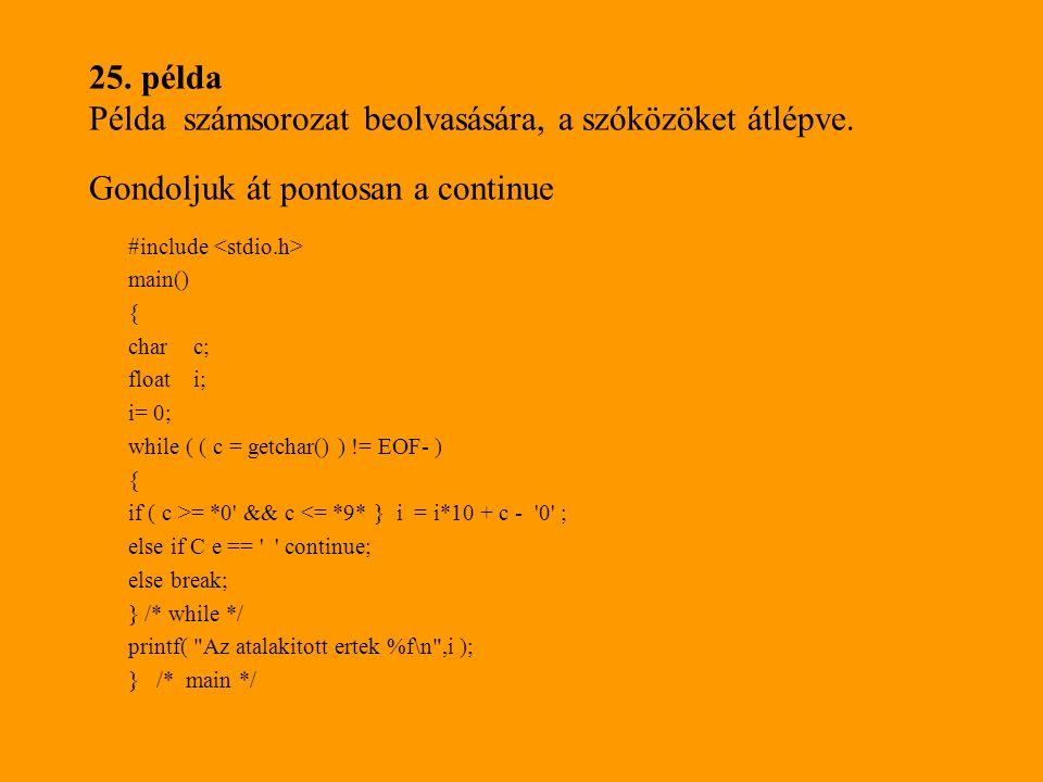 25. példa Példa számsorozat beolvasására, a szóközöket átlépve