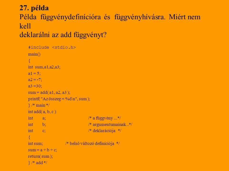 27. példa Példa függvénydefinícióra és függvényhívásra