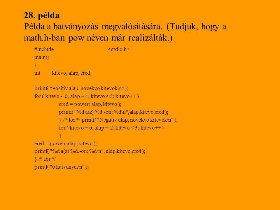28. példa Példa a hatványozás megvalósítására. (Tudjuk, hogy a math