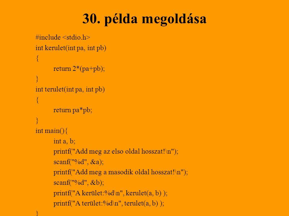 30. példa megoldása #include <stdio.h>