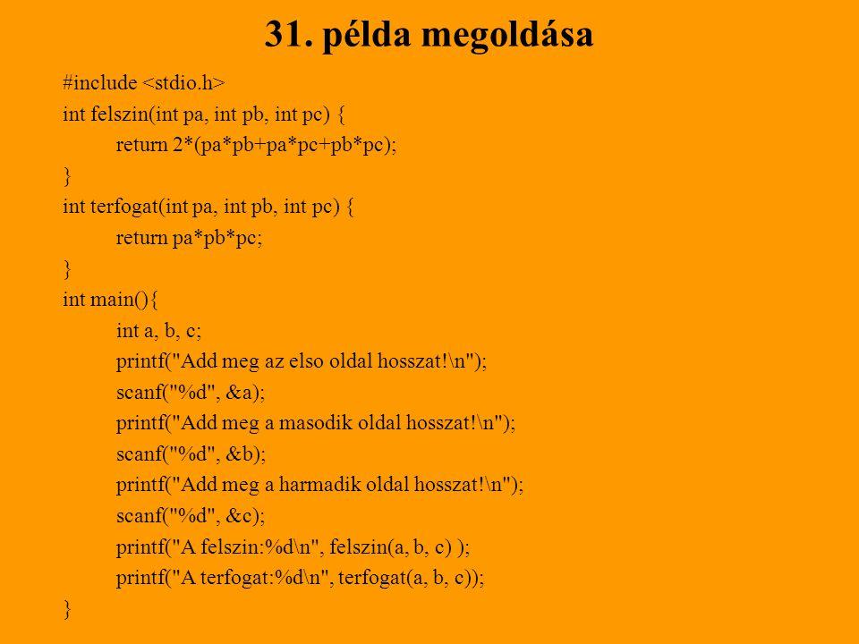31. példa megoldása #include <stdio.h>