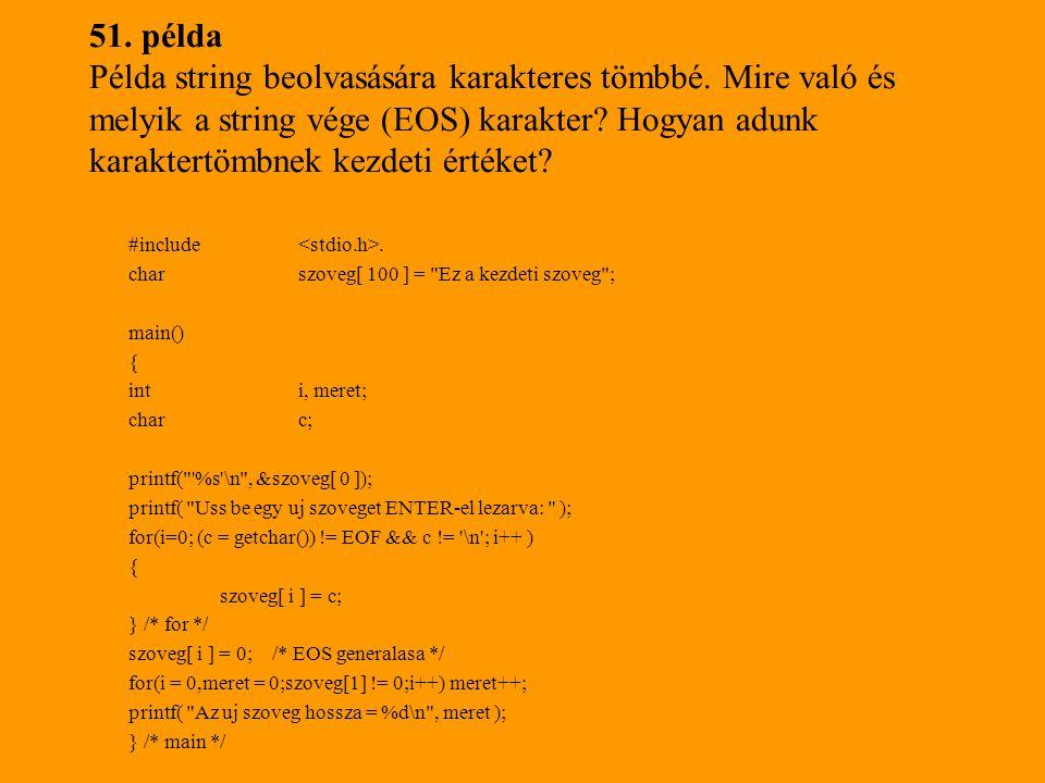 51. példa Példa string beolvasására karakteres tömbbé