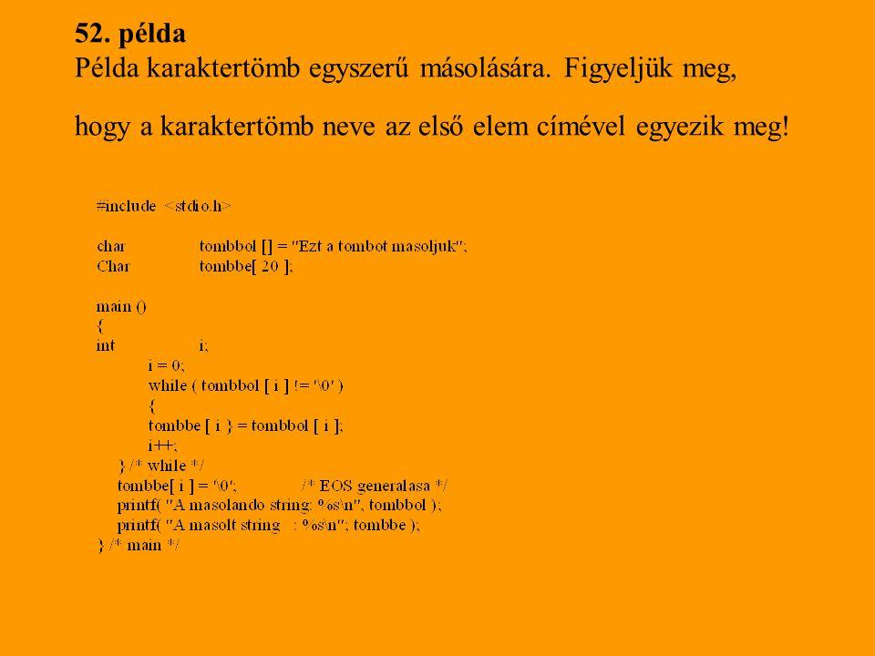 52. példa Példa karaktertömb egyszerű másolására