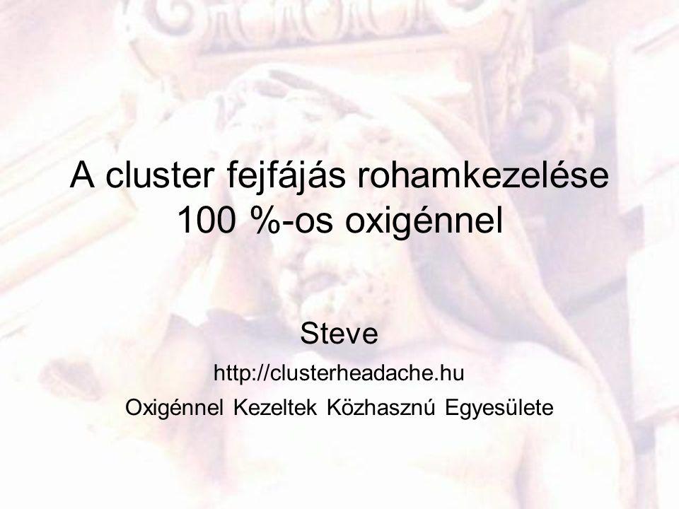 A cluster fejfájás rohamkezelése 100 %-os oxigénnel
