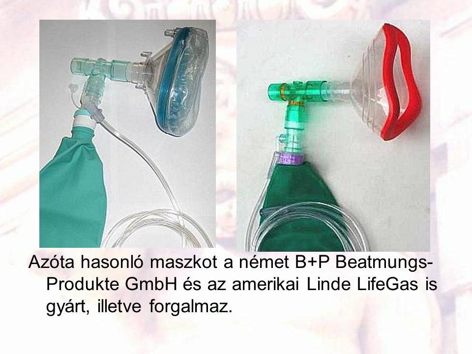 Azóta hasonló maszkot a német B+P Beatmungs- Produkte GmbH és az amerikai Linde LifeGas is gyárt, illetve forgalmaz.