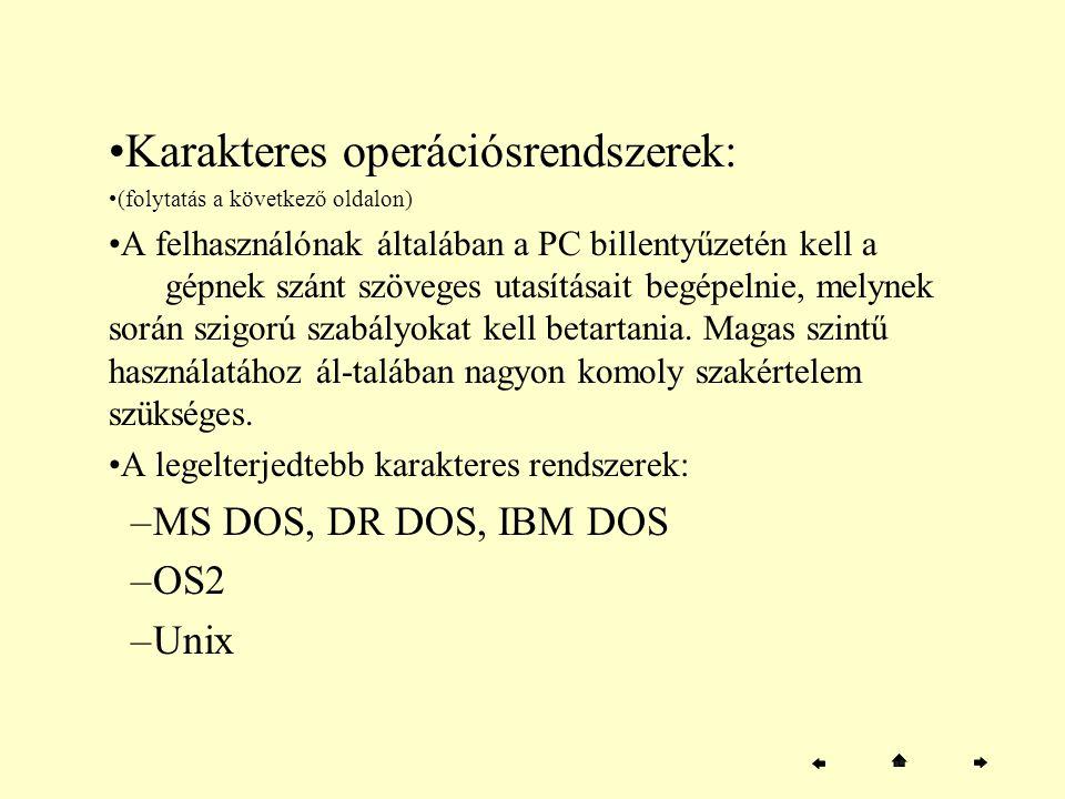 Karakteres operációsrendszerek: