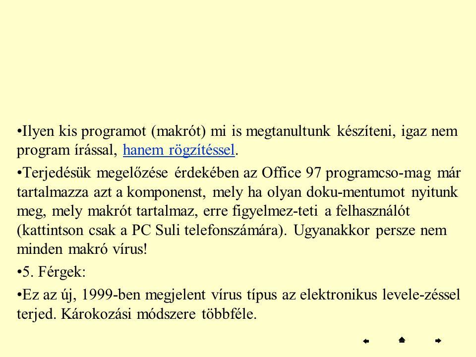 Ilyen kis programot (makrót) mi is megtanultunk készíteni, igaz nem program írással, hanem rögzítéssel.