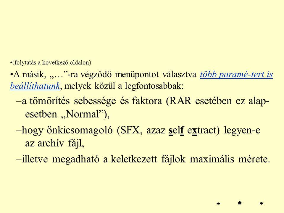 hogy önkicsomagoló (SFX, azaz self extract) legyen-e az archív fájl,
