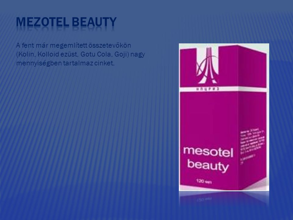 Mezotel beauty A fent már megemlített összetevőkön (Kolin, Kolloid ezüst, Gotu Cola, Goji) nagy mennyiségben tartalmaz cinket.