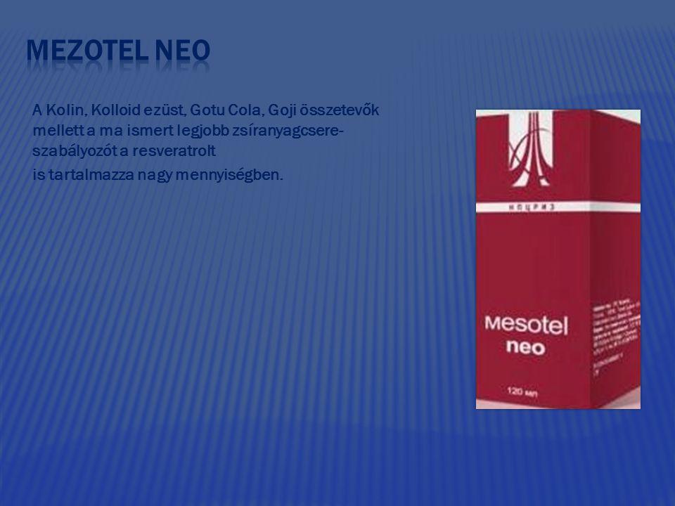 Mezotel neo A Kolin, Kolloid ezüst, Gotu Cola, Goji összetevők mellett a ma ismert legjobb zsíranyagcsere-szabályozót a resveratrolt.