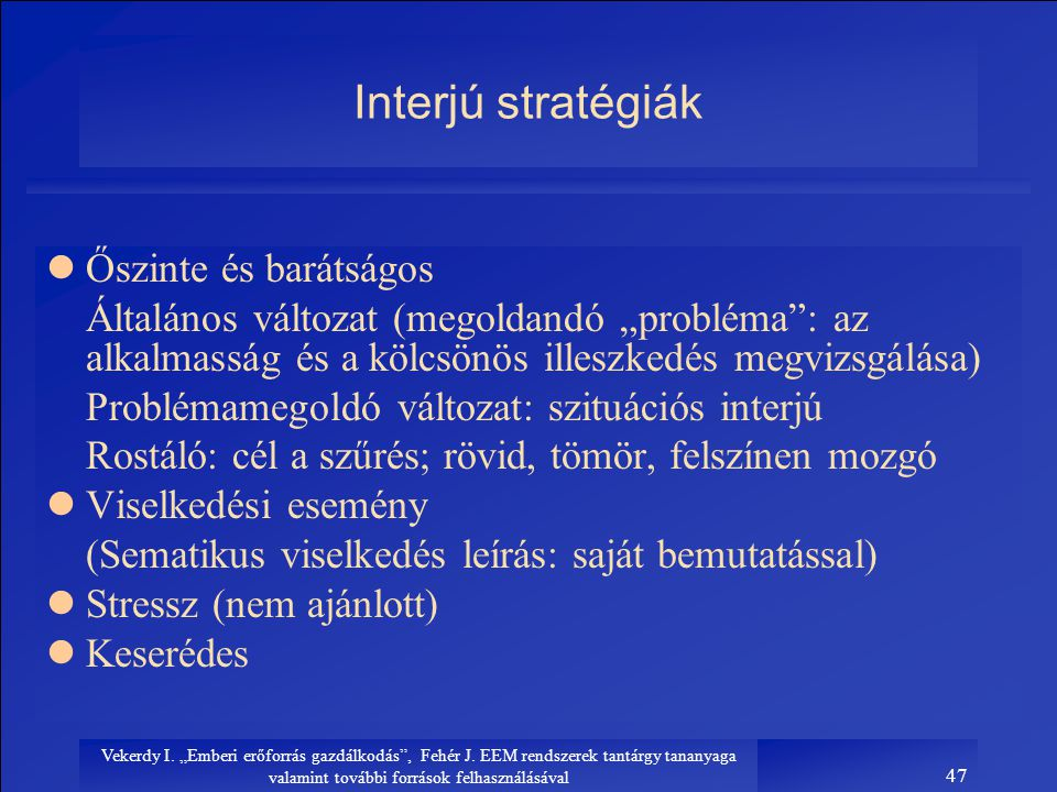 Interjú stratégiák Őszinte és barátságos