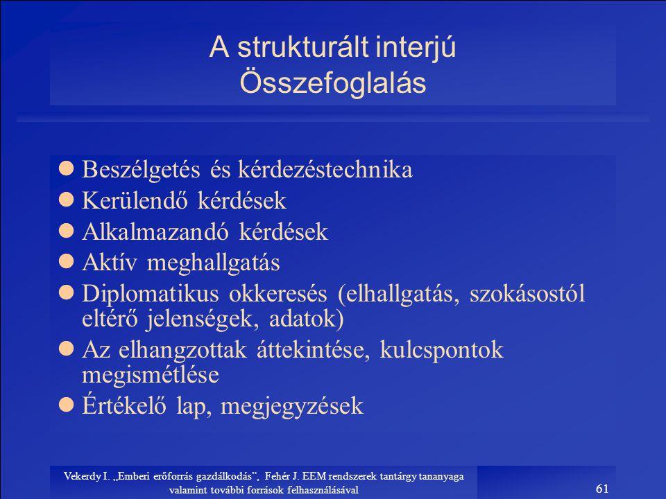 A strukturált interjú Összefoglalás