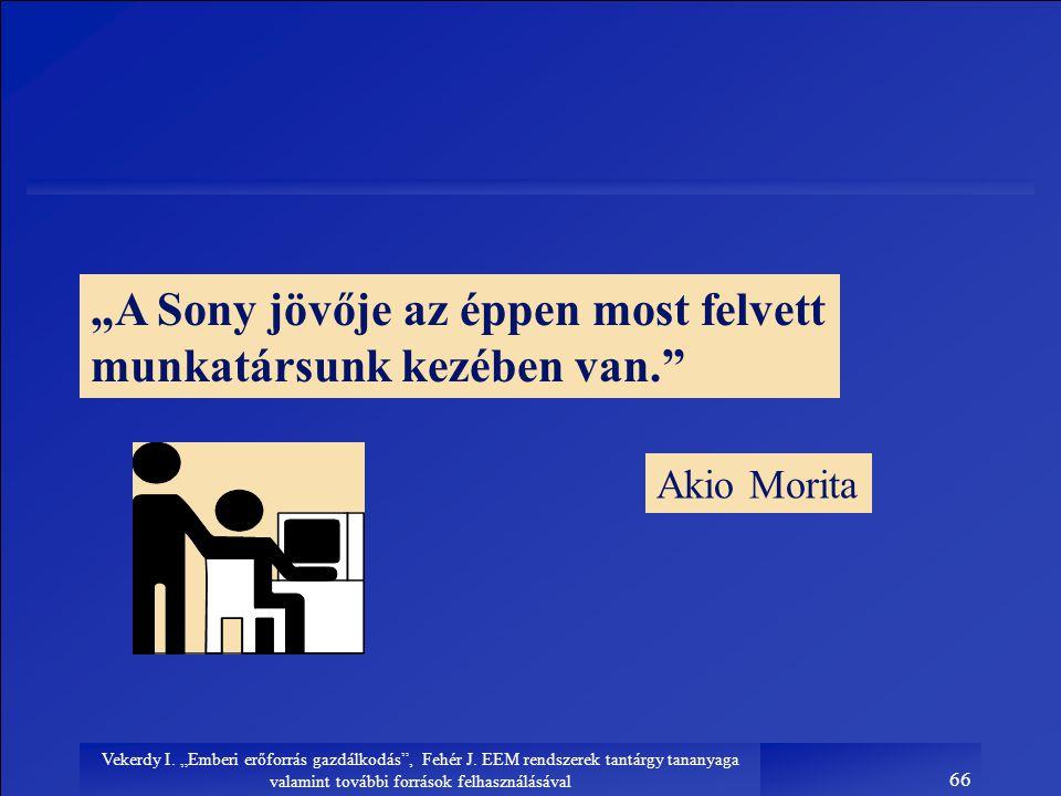 """""""A Sony jövője az éppen most felvett munkatársunk kezében van."""
