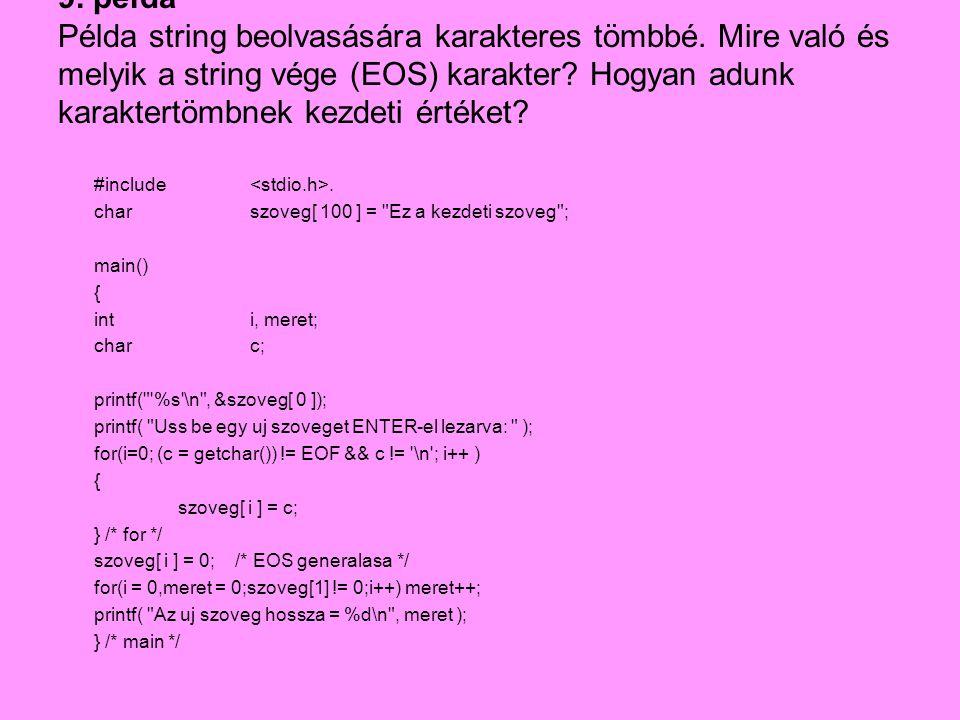 9. példa Példa string beolvasására karakteres tömbbé
