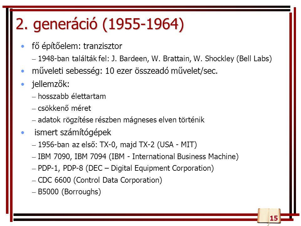 2. generáció (1955-1964) fő építőelem: tranzisztor