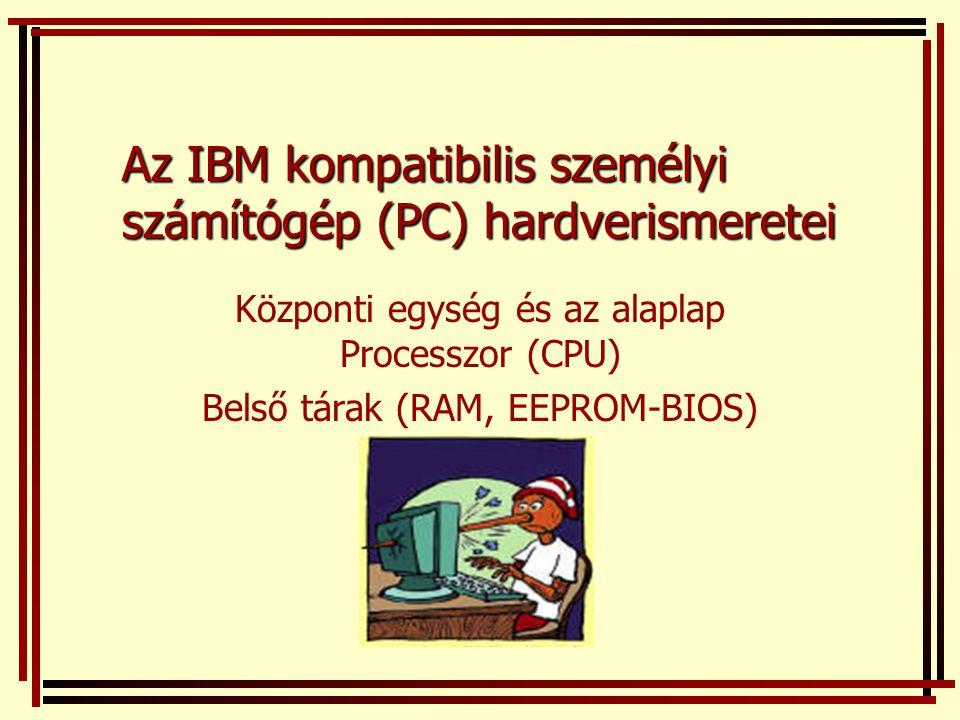Az IBM kompatibilis személyi számítógép (PC) hardverismeretei