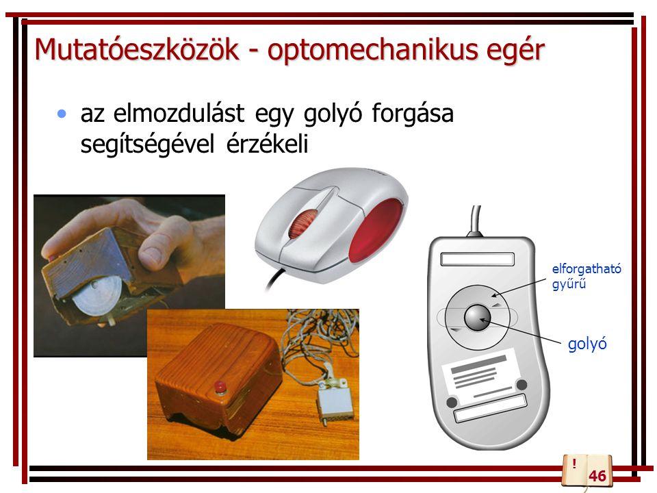 Mutatóeszközök - optomechanikus egér