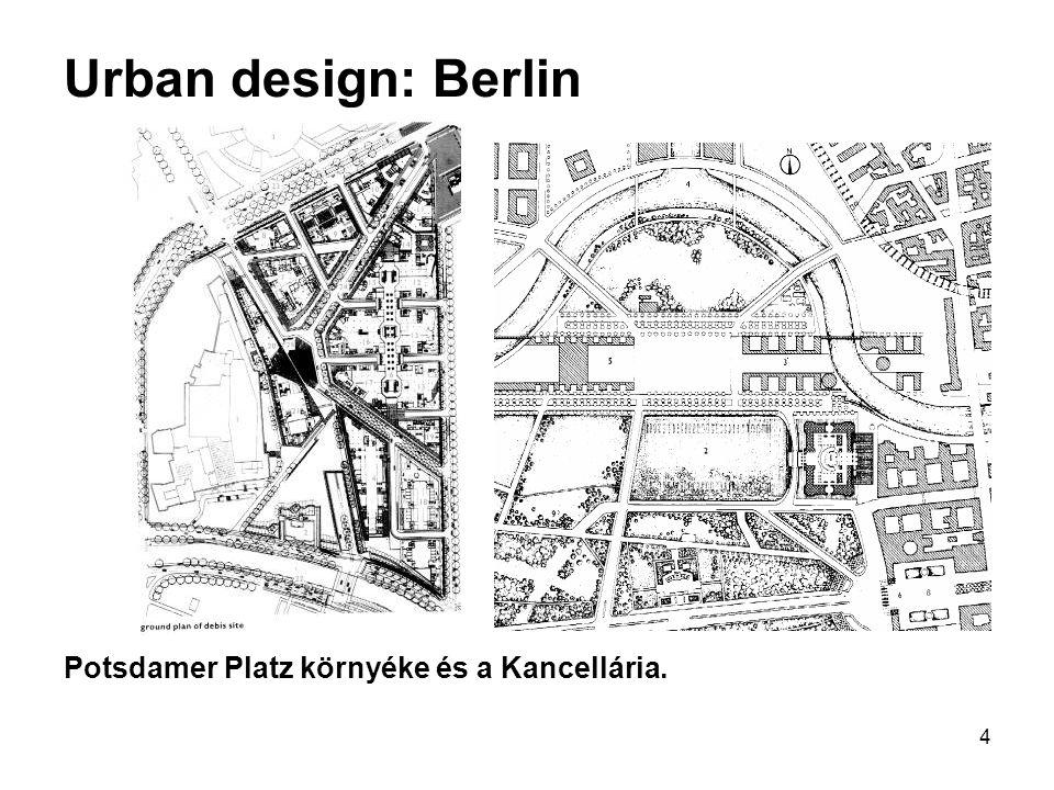 Urban design: Berlin Potsdamer Platz környéke és a Kancellária.
