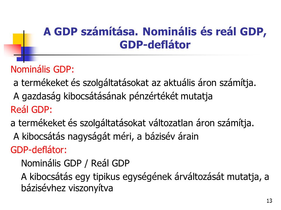 A GDP számítása. Nominális és reál GDP, GDP-deflátor